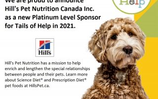 Hill's Pet Nutrition Canada Inc new 2021 Platinum Level Sponsor for Tails of Help.
